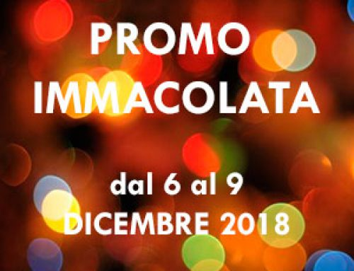"""""""PROMO IMMACOLATA """" DICEMBRE 2018"""